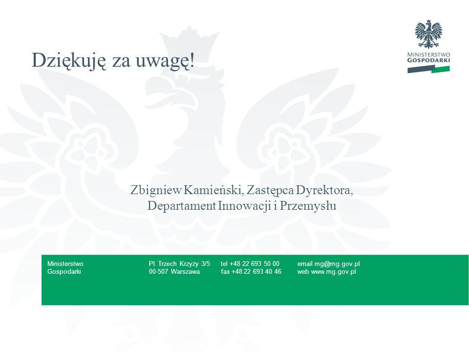 Pl. Trzech Krzyży 3/5 00-507 Warszawa tel +48 22 693 50 00 fax +48 22 693 40 46 email mg@mg.gov.pl web www.mg.gov.pl Ministerstwo Gospodarki Dziękuję