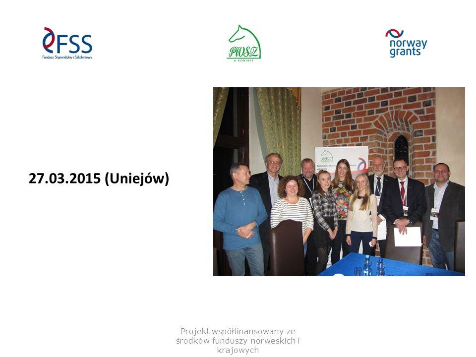 27.03.2015 (Uniejów) Projekt współfinansowany ze środków funduszy norweskich i krajowych