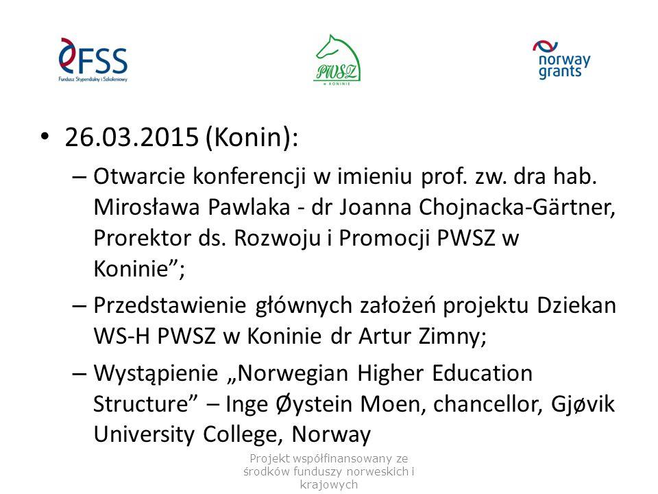 26.03.2015 (Konin): – Otwarcie konferencji w imieniu prof. zw. dra hab. Mirosława Pawlaka - dr Joanna Chojnacka-Gärtner, Prorektor ds. Rozwoju i Promo