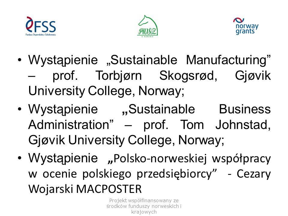 "Wystąpienie ""Sustainable Manufacturing"" – prof. Torbjørn Skogsrød, Gjøvik University College, Norway; Wystąpienie ""Sustainable Business Administration"