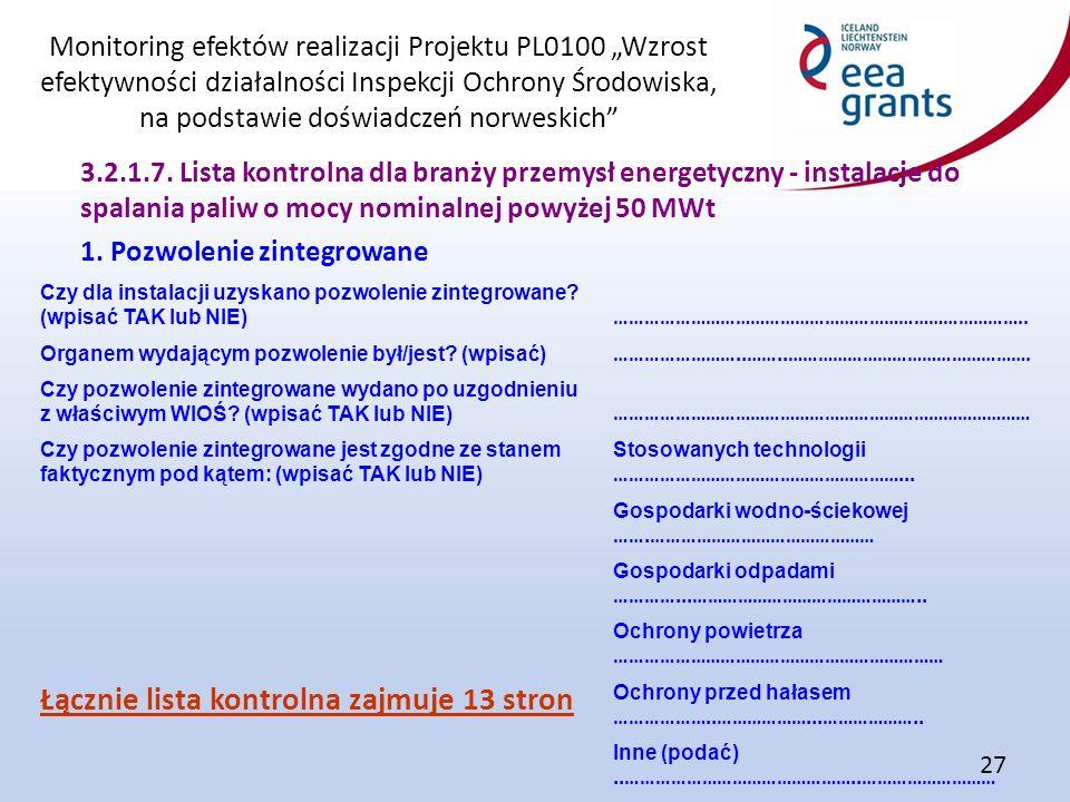 """Monitoring efektów realizacji Projektu PL0100 """"Wzrost efektywności działalności Inspekcji Ochrony Środowiska, na podstawie doświadczeń norweskich 27 3.2.1.7."""