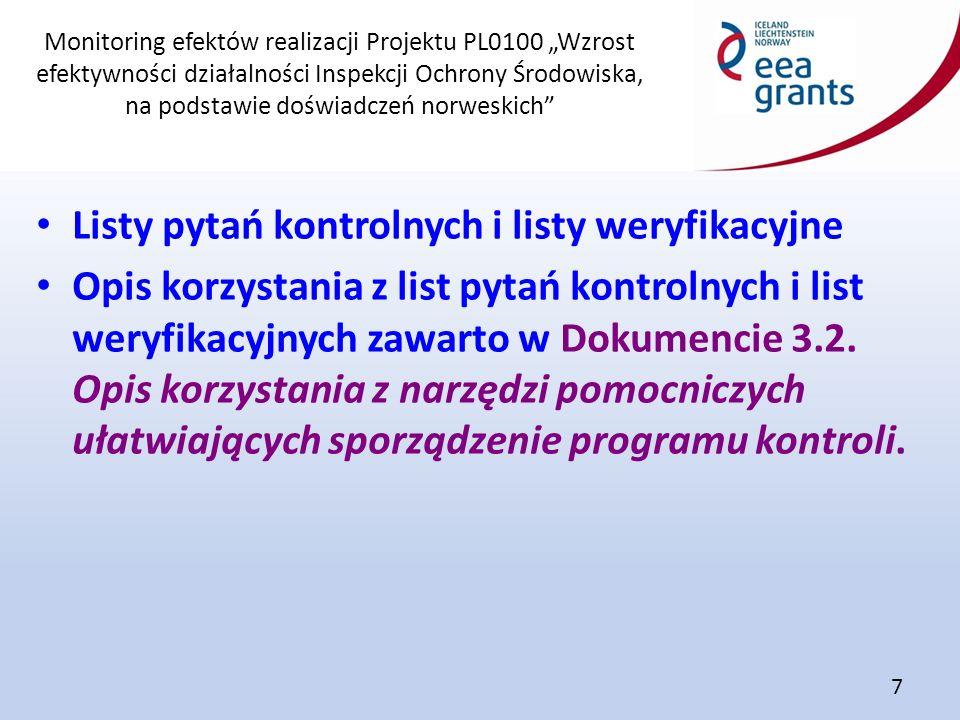 """Monitoring efektów realizacji Projektu PL0100 """"Wzrost efektywności działalności Inspekcji Ochrony Środowiska, na podstawie doświadczeń norweskich"""" 7 L"""
