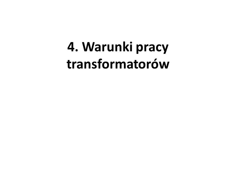 4. Warunki pracy transformatorów