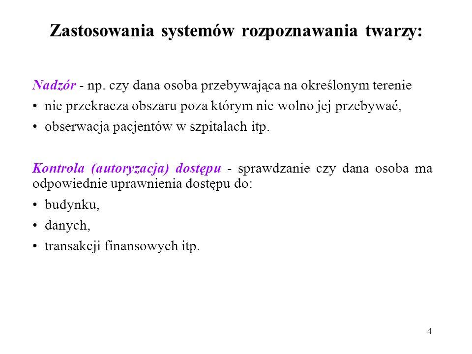 4 Zastosowania systemów rozpoznawania twarzy: Nadzór - np.