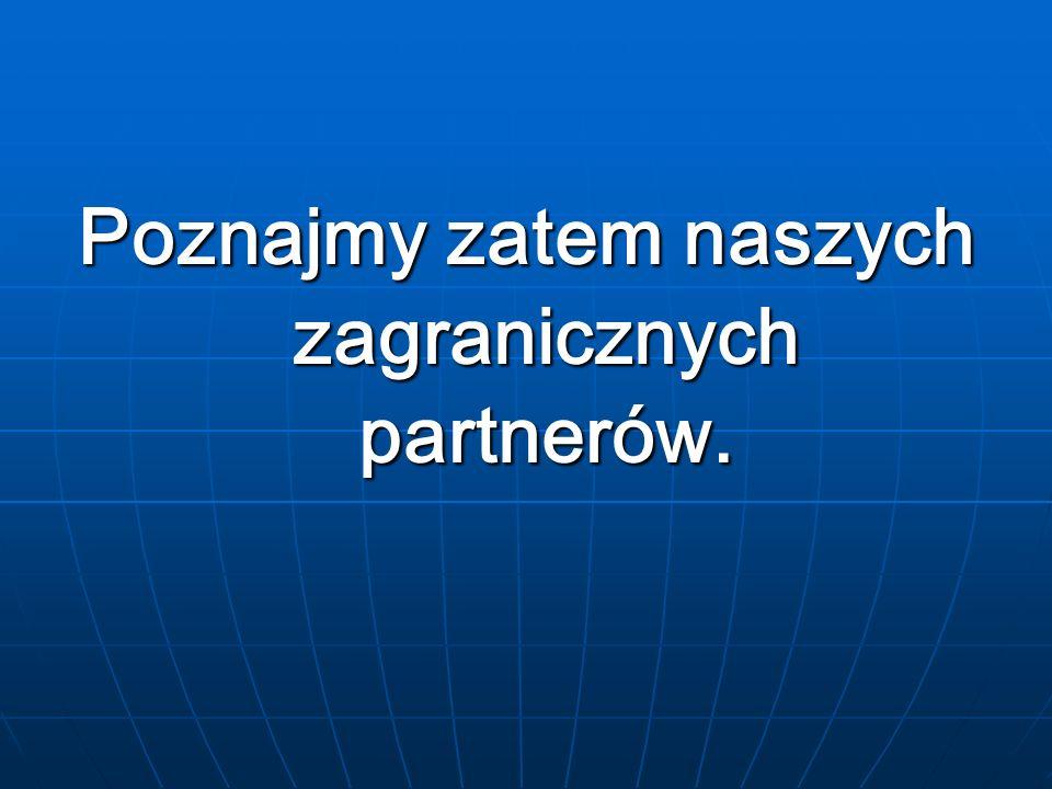 Poznajmy zatem naszych zagranicznych partnerów.