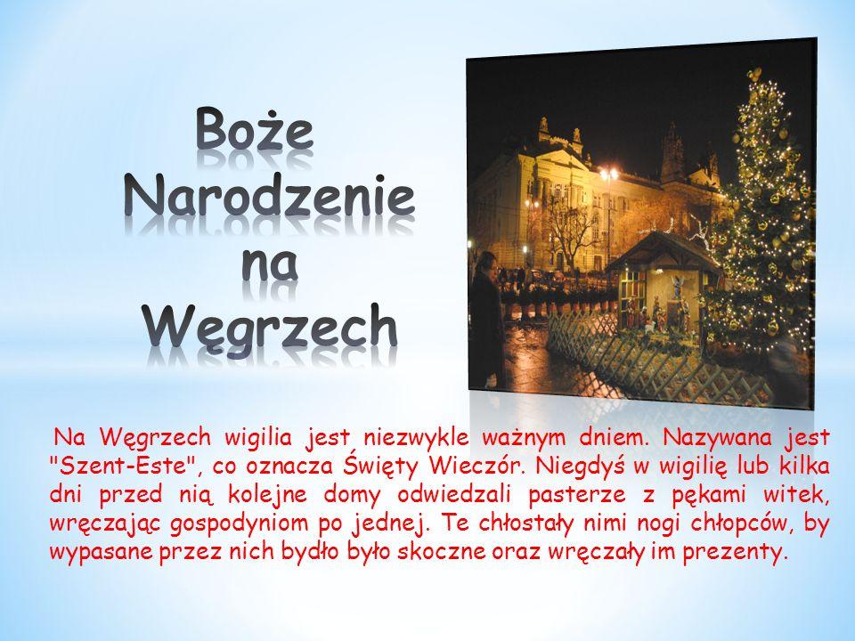 Na Węgrzech wigilia jest niezwykle ważnym dniem.