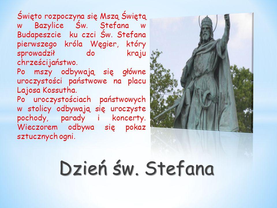 Dzień św. Stefana Święto rozpoczyna się Mszą Świętą w Bazylice Św. Stefana w Budapeszcie ku czci Św. Stefana pierwszego króla Węgier, który sprowadził