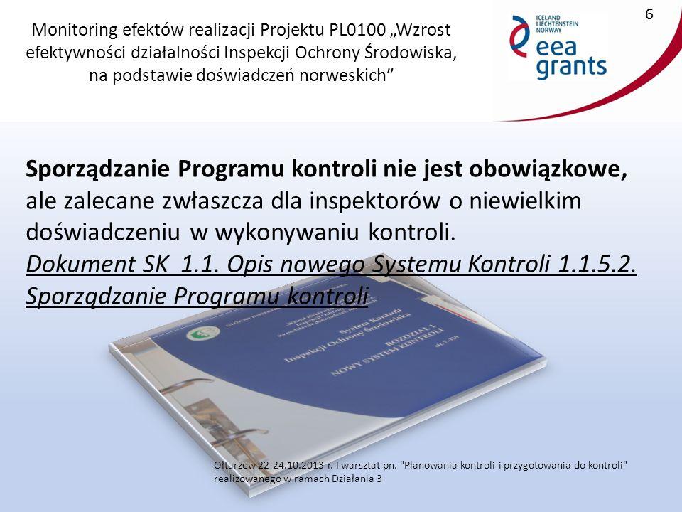 """Monitoring efektów realizacji Projektu PL0100 """"Wzrost efektywności działalności Inspekcji Ochrony Środowiska, na podstawie doświadczeń norweskich Sporządzanie Programu kontroli nie jest obowiązkowe, ale zalecane zwłaszcza dla inspektorów o niewielkim doświadczeniu w wykonywaniu kontroli."""
