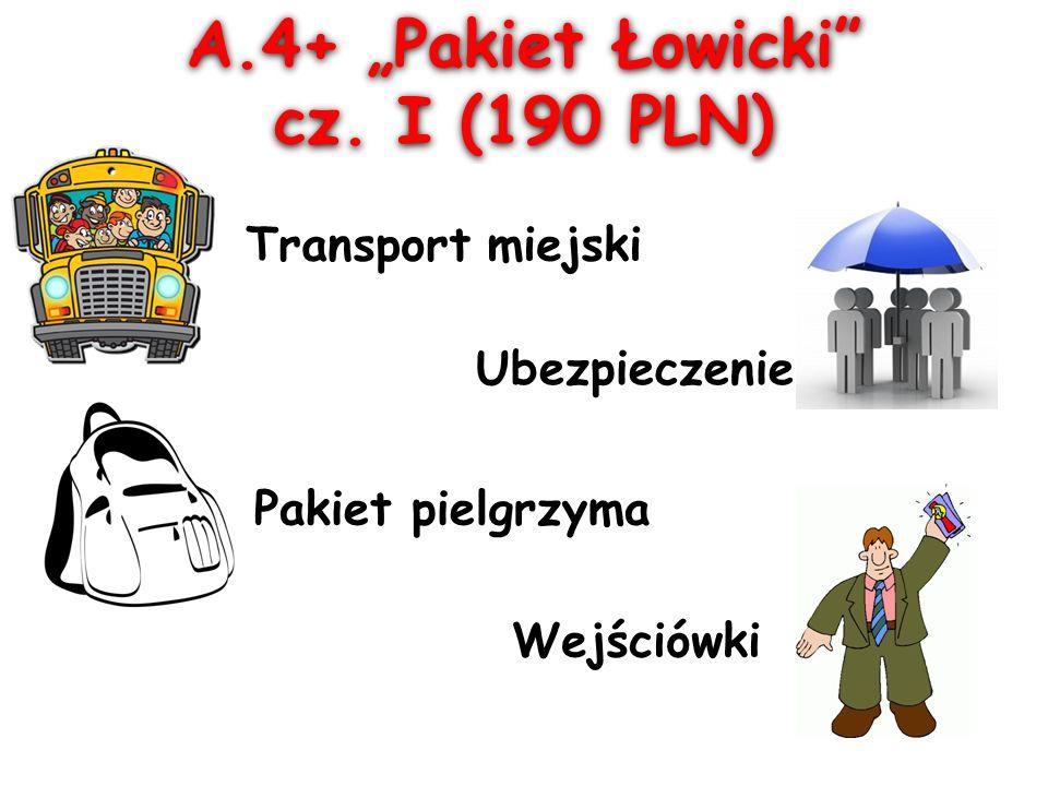 """A.4+ """"Pakiet Łowicki cz. I (190 PLN) A.4+ """"Pakiet Łowicki cz."""