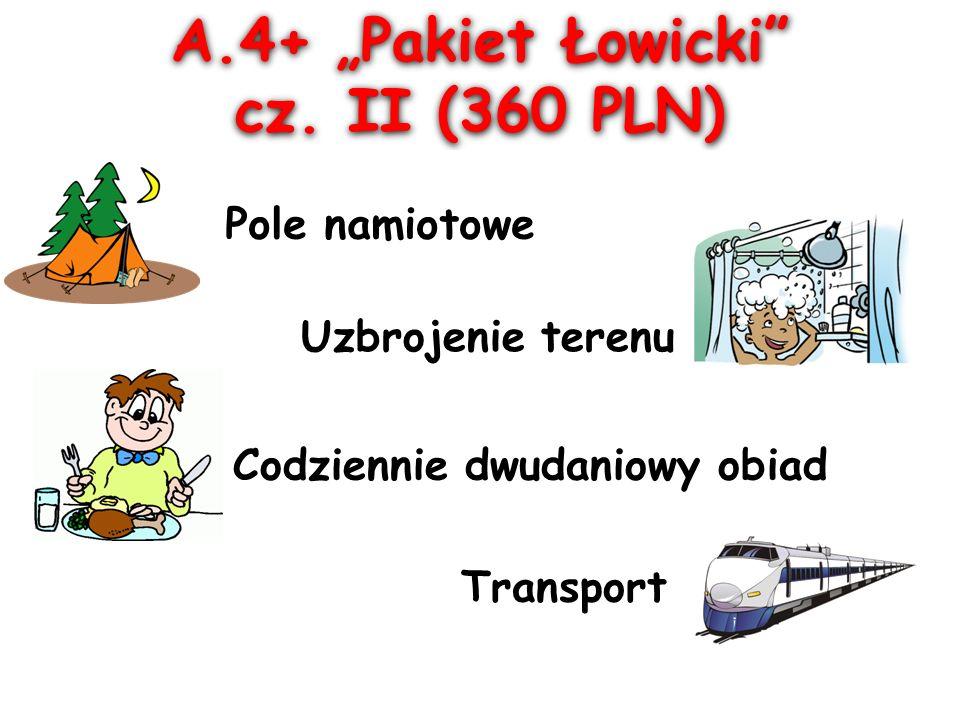 """A.4+ """"Pakiet Łowicki cz. II (360 PLN) A.4+ """"Pakiet Łowicki cz."""