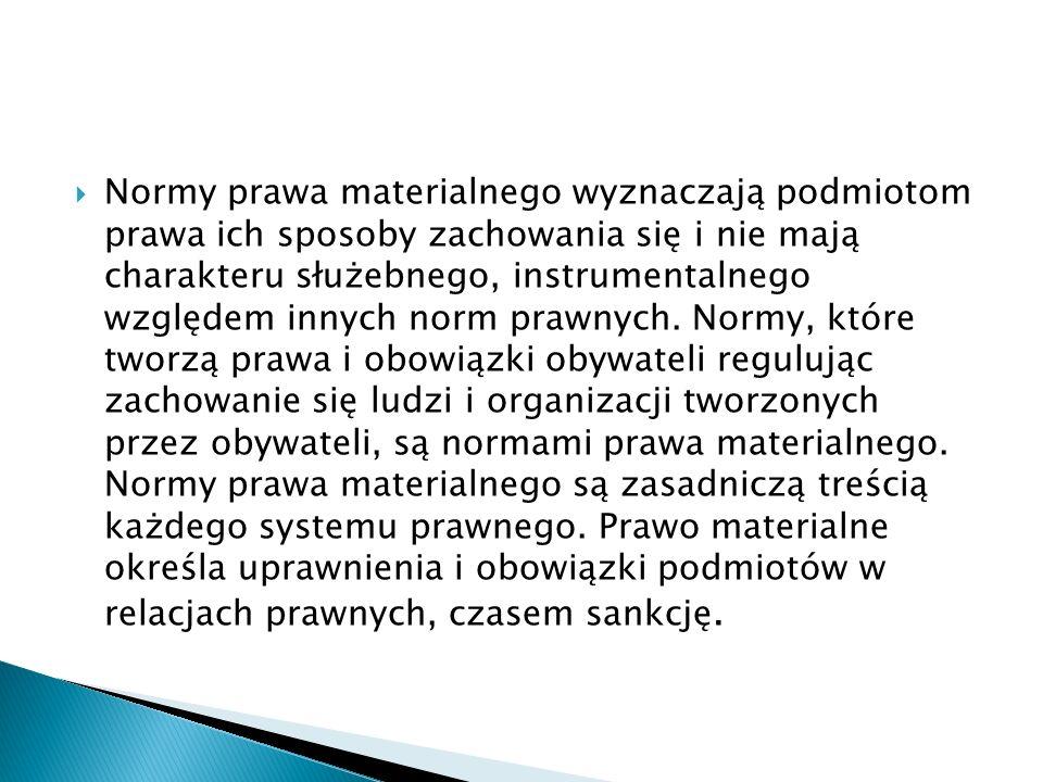  Normy prawa formalnego (procesowego) określane bywają jako normy, które kształtują określone instytucje np.