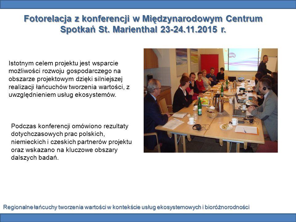 Fotorelacja z konferencji w Międzynarodowym Centrum Spotkań St. Marienthal 23-24.11.2015 r. Istotnym celem projektu jest wsparcie możliwości rozwoju g