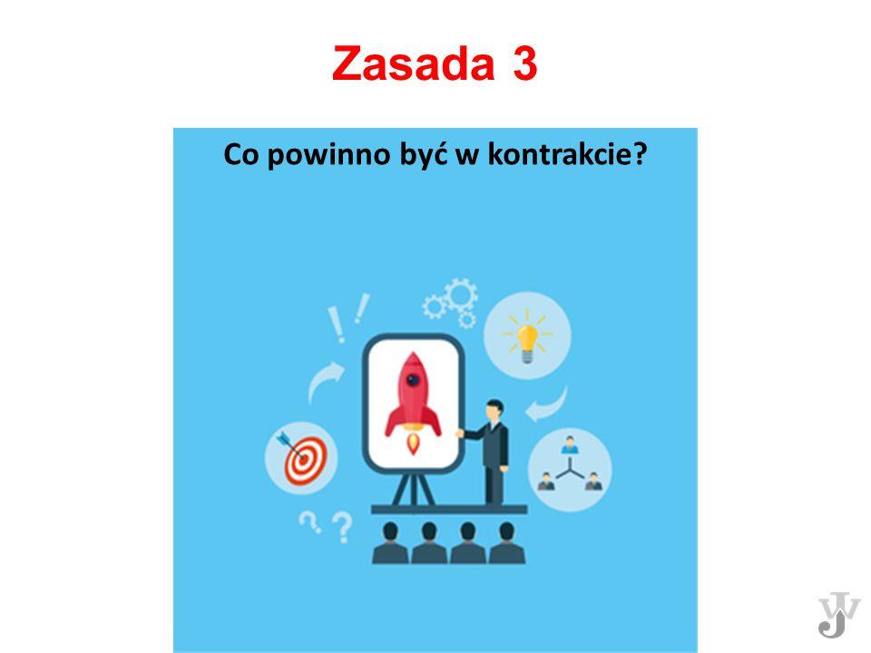 Zasada 3 Co powinno być w kontrakcie?