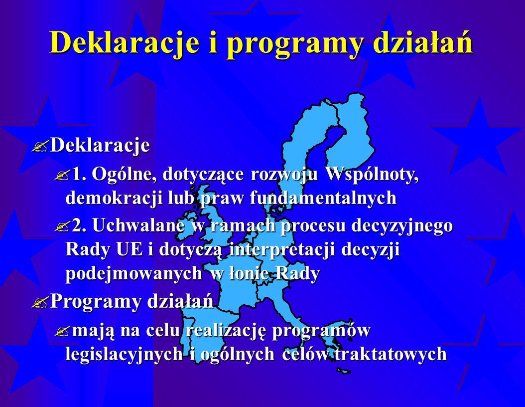 Deklaracje i programy działań  Deklaracje  1.