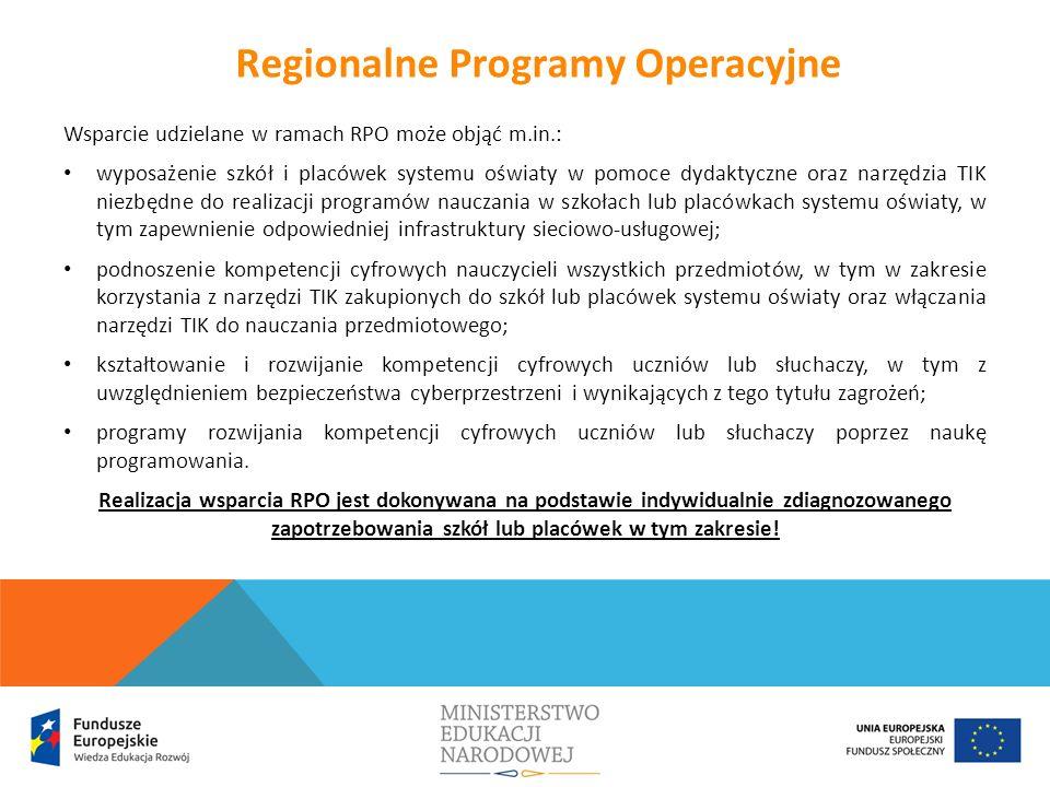 Wsparcie udzielane w ramach RPO może objąć m.in.: wyposażenie szkół i placówek systemu oświaty w pomoce dydaktyczne oraz narzędzia TIK niezbędne do re