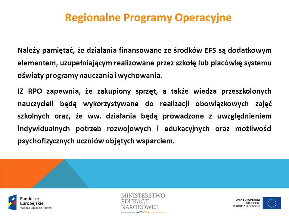 Należy pamiętać, że działania finansowane ze środków EFS są dodatkowym elementem, uzupełniającym realizowane przez szkołę lub placówkę systemu oświaty programy nauczania i wychowania.