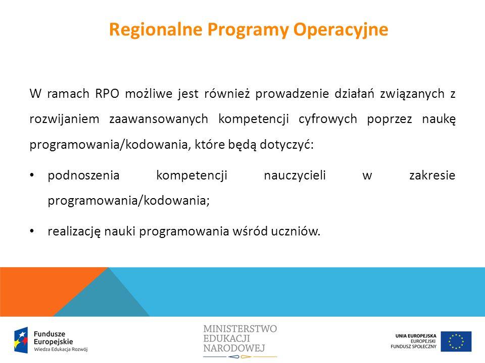 W ramach RPO możliwe jest również prowadzenie działań związanych z rozwijaniem zaawansowanych kompetencji cyfrowych poprzez naukę programowania/kodowa