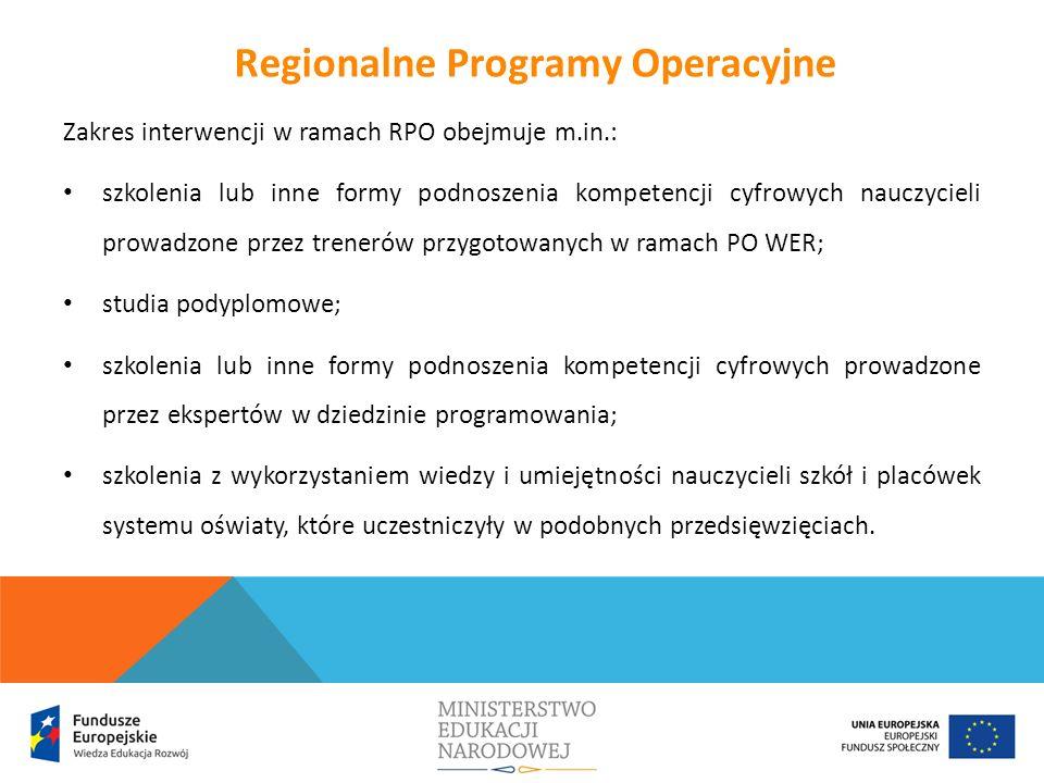 Zakres interwencji w ramach RPO obejmuje m.in.: szkolenia lub inne formy podnoszenia kompetencji cyfrowych nauczycieli prowadzone przez trenerów przyg