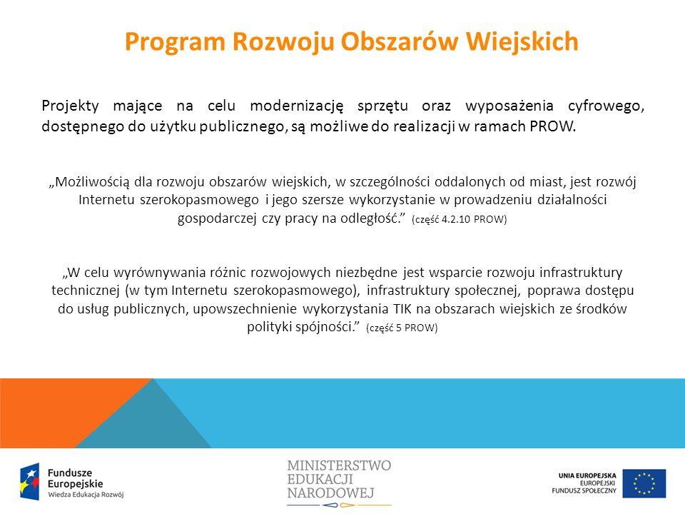 Projekty mające na celu modernizację sprzętu oraz wyposażenia cyfrowego, dostępnego do użytku publicznego, są możliwe do realizacji w ramach PROW.
