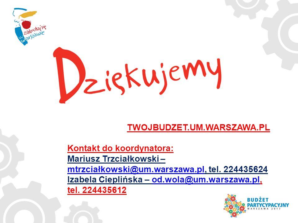 TWOJBUDZET.UM.WARSZAWA.PL Kontakt do koordynatora: Mariusz Trzciałkowski – mtrzciałkowski@um.warszawa.pl, tel. 224435624 mtrzciałkowski@um.warszawa.pl