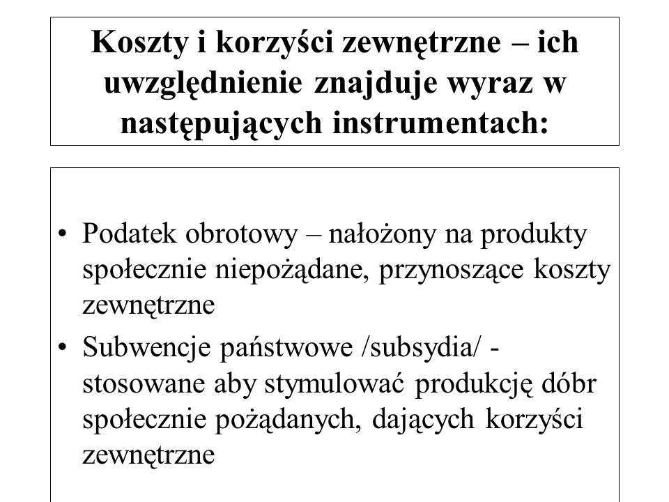 dr Zofia Skrzypczak Wydział Zarządzania UW 17 Koszty i korzyści zewnętrzne – ich uwzględnienie znajduje wyraz w następujących instrumentach: Podatek o