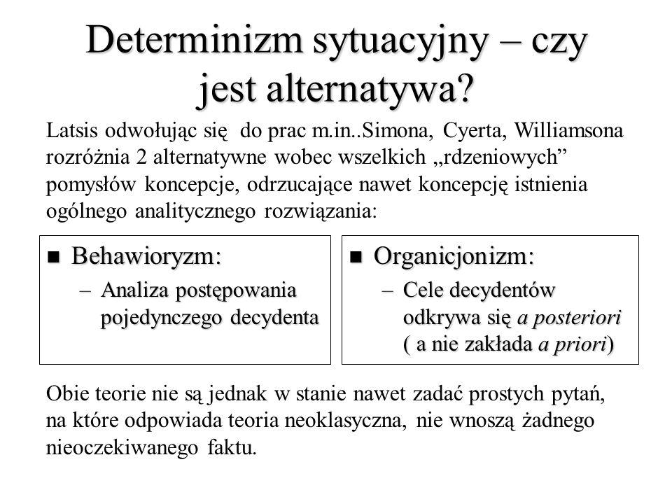 Determinizm sytuacyjny – czy jest alternatywa.