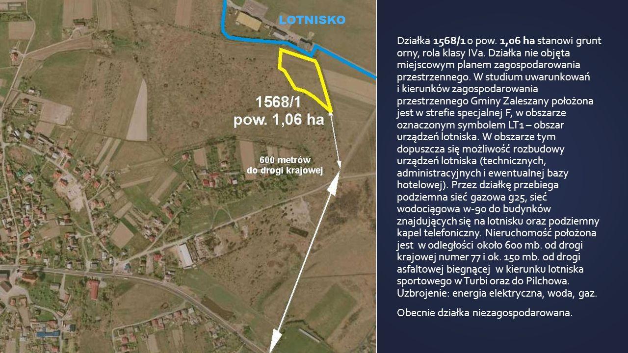 Działka 1568/1 o pow. 1,06 ha stanowi grunt orny, rola klasy IVa. Działka nie objęta miejscowym planem zagospodarowania przestrzennego. W studium uwar