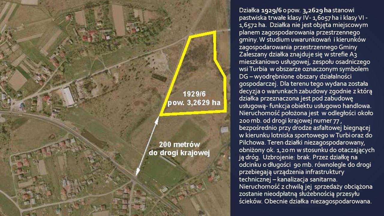 Działka 1929/6 o pow. 3,2629 ha stanowi pastwiska trwałe klasy IV- 1,6057 ha i klasy VI - 1,6572 ha. Działka nie jest objęta miejscowym planem zagospo