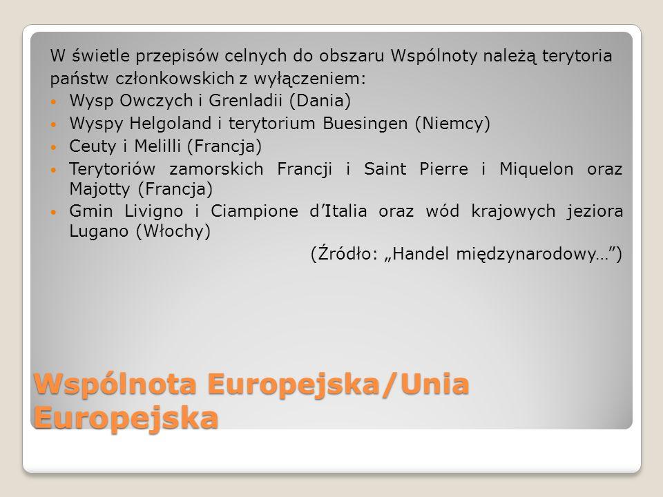 """Wspólnota Europejska/Unia Europejska W rezultacie """"[w] przypadku np."""