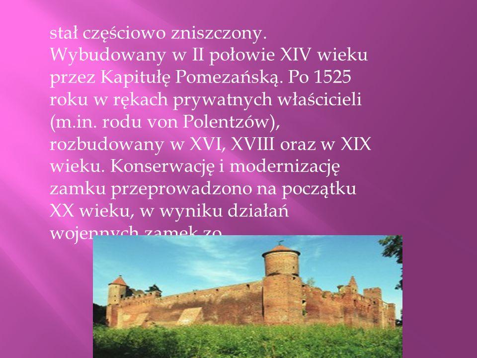 stał częściowo zniszczony. Wybudowany w II połowie XIV wieku przez Kapitułę Pomezańską. Po 1525 roku w rękach prywatnych właścicieli (m.in. rodu von P