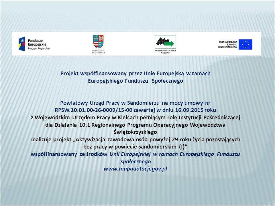 Projekt współfinansowany przez Unię Europejską w ramach Europejskiego Funduszu Społecznego Powiatowy Urząd Pracy w Sandomierzu na mocy umowy nr RPSW.1