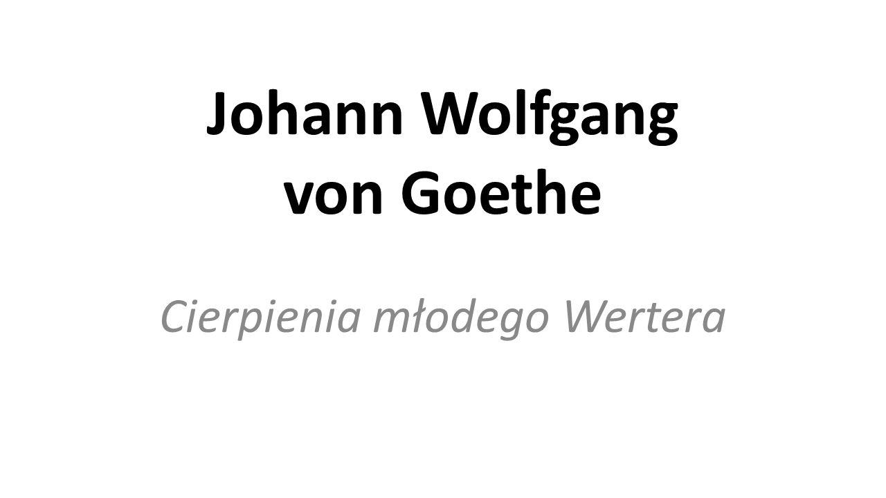 Johann Wolfgang von Goethe Cierpienia młodego Wertera