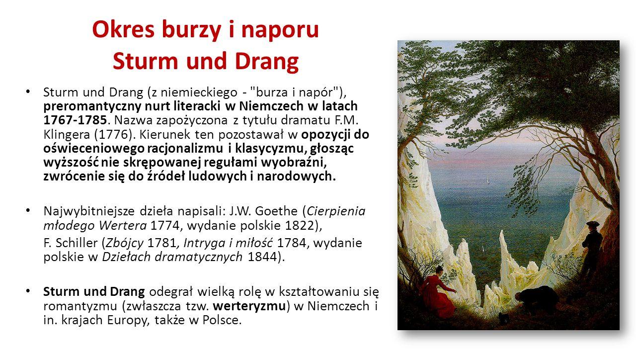 Okres burzy i naporu Sturm und Drang Sturm und Drang (z niemieckiego -