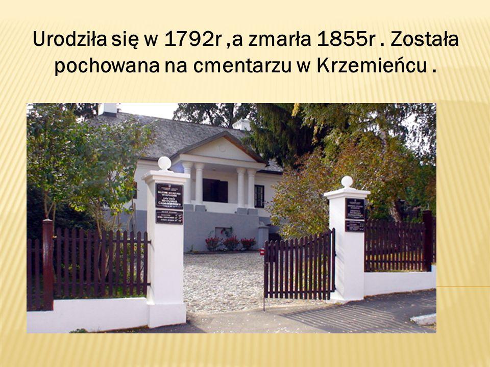 Urodziła się w 1792r,a zmarła 1855r. Została pochowana na cmentarzu w Krzemieńcu.