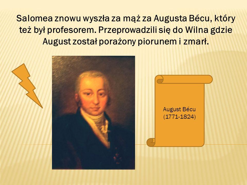 Salomea znowu wyszła za mąż za Augusta Bécu, który też był profesorem. Przeprowadzili się do Wilna gdzie August został porażony piorunem i zmarł. Augu