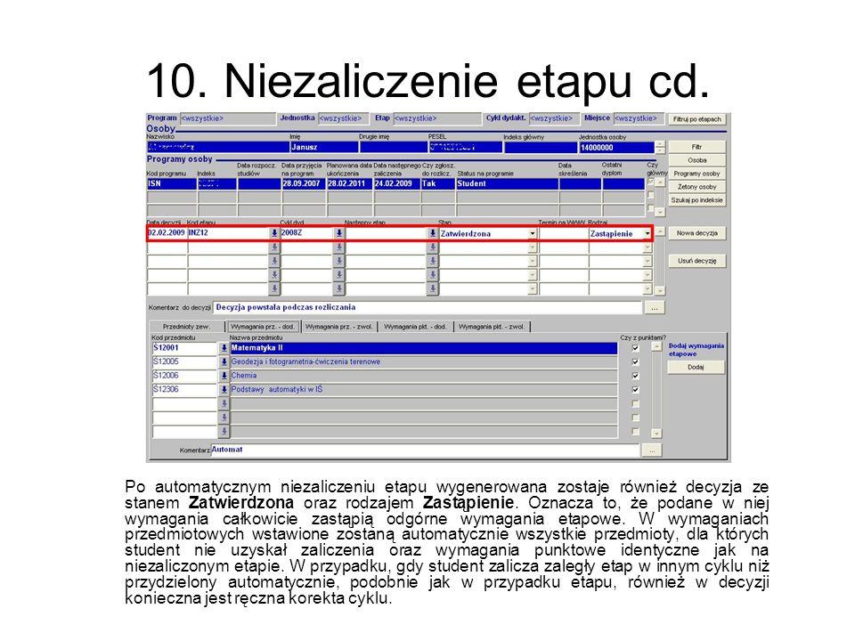 10. Niezaliczenie etapu cd. Po automatycznym niezaliczeniu etapu wygenerowana zostaje również decyzja ze stanem Zatwierdzona oraz rodzajem Zastąpienie