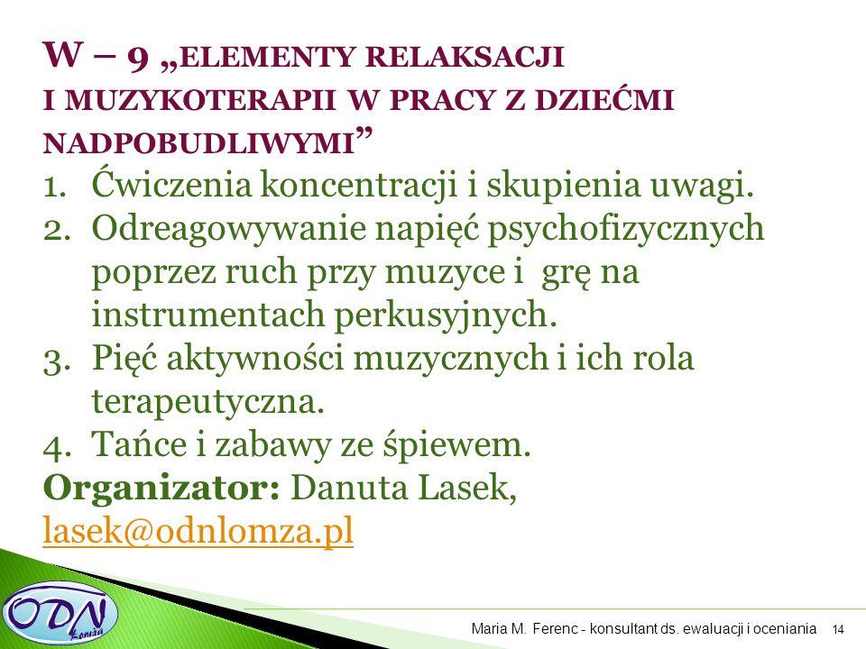 """14 W – 9 """" ELEMENTY RELAKSACJI I MUZYKOTERAPII W PRACY Z DZIEĆMI NADPOBUDLIWYMI """" 1.Ćwiczenia koncentracji i skupienia uwagi. 2.Odreagowywanie napięć"""