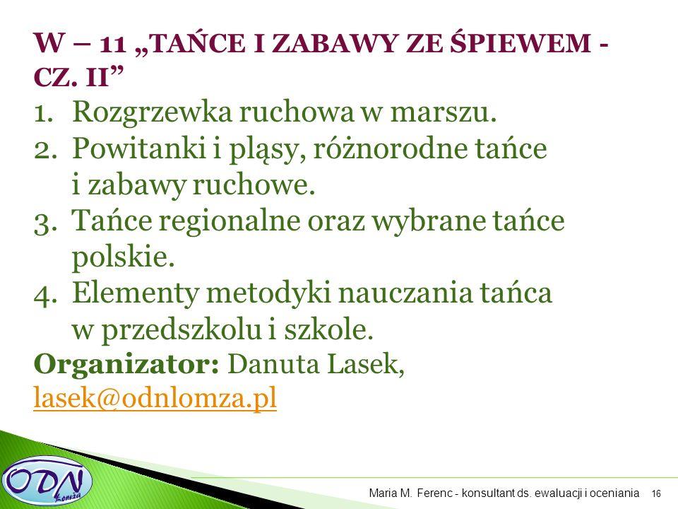"""16 W – 11 """" TAŃCE I ZABAWY ZE ŚPIEWEM - CZ. II 1.Rozgrzewka ruchowa w marszu."""
