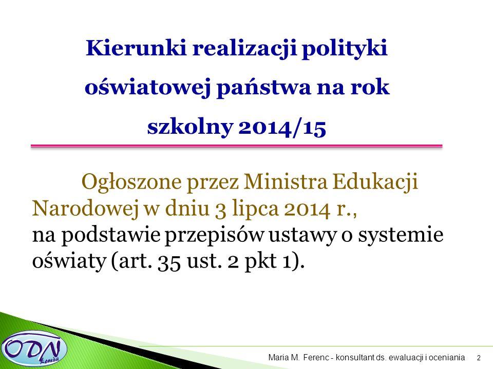 2 Ogłoszone przez Ministra Edukacji Narodowej w dniu 3 lipca 2014 r., na podstawie przepisów ustawy o systemie oświaty (art. 35 ust. 2 pkt 1). Maria M