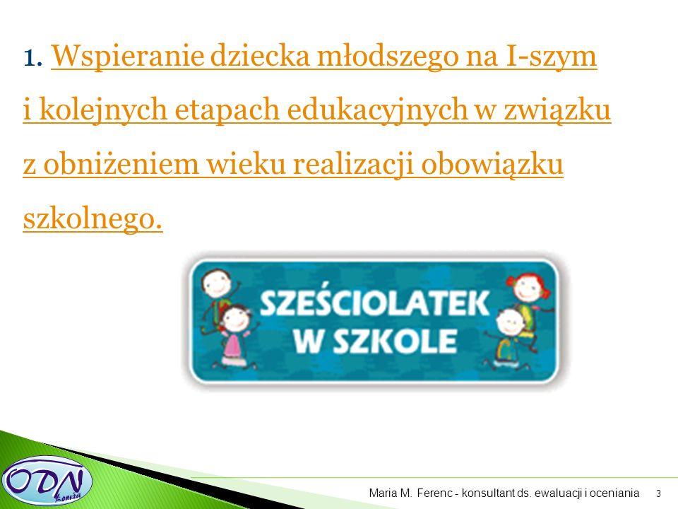 3 1. Wspieranie dziecka młodszego na I-szym i kolejnych etapach edukacyjnych w związku z obniżeniem wieku realizacji obowiązku szkolnego.Wspieranie dz