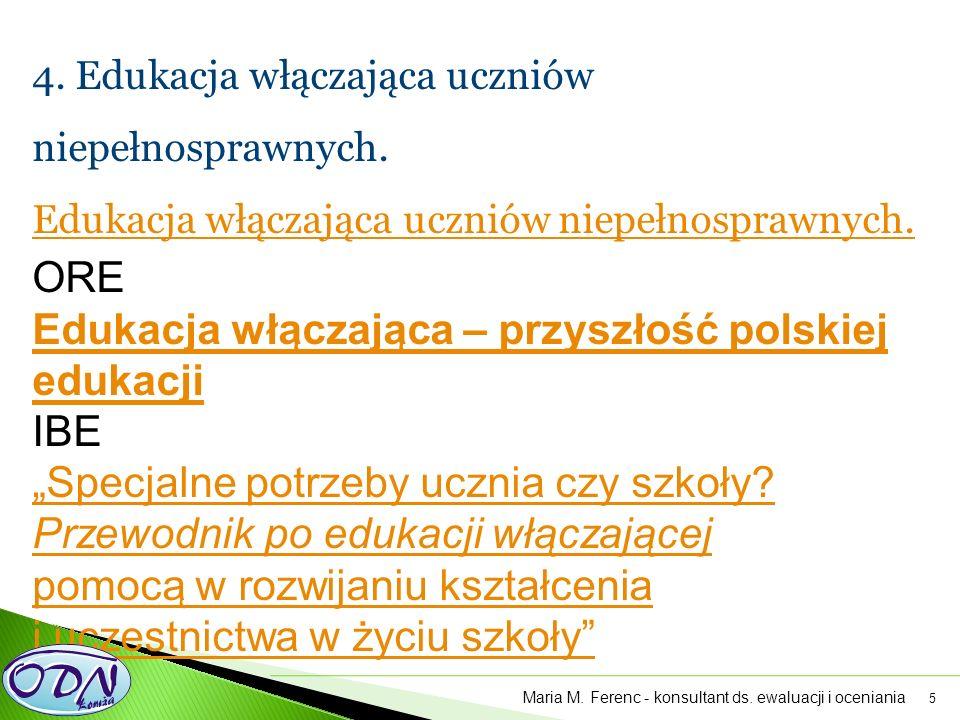 5 4. Edukacja włączająca uczniów niepełnosprawnych. Edukacja włączająca uczniów niepełnosprawnych. ORE Edukacja włączająca – przyszłość polskiej eduka