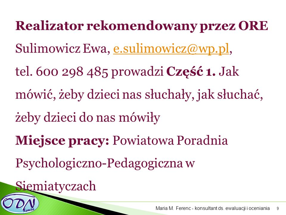 9 Realizator rekomendowany przez ORE Sulimowicz Ewa, e.sulimowicz@wp.pl,e.sulimowicz@wp.pl tel.