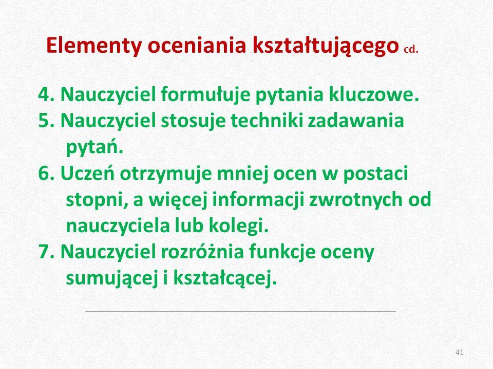 Elementy oceniania kształtującego cd. 4. Nauczyciel formułuje pytania kluczowe.