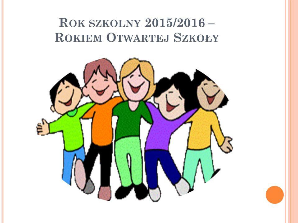 R OK SZKOLNY 2015/2016 – R OKIEM O TWARTEJ S ZKOŁY