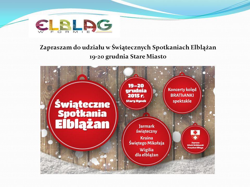 Zapraszam do udziału w Świątecznych Spotkaniach Elblążan 19-20 grudnia Stare Miasto