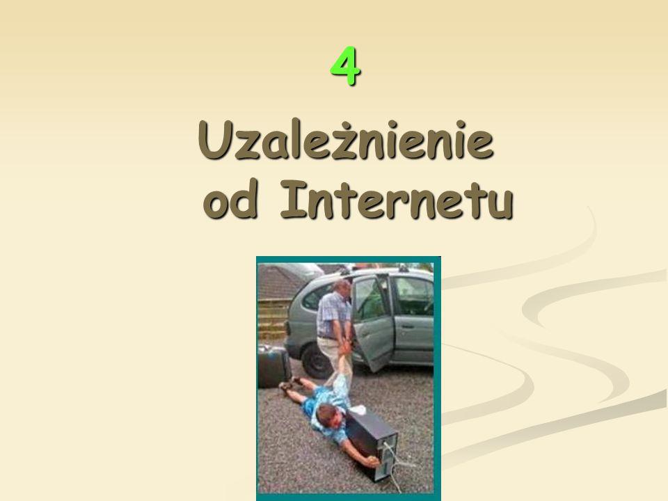4 Uzależnienie od Internetu