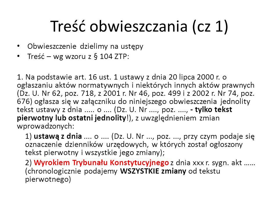 Treść obwieszczania (cz 1) Obwieszczenie dzielimy na ustępy Treść – wg wzoru z § 104 ZTP: 1.