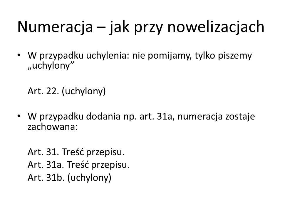 """Numeracja – jak przy nowelizacjach W przypadku uchylenia: nie pomijamy, tylko piszemy """"uchylony Art."""