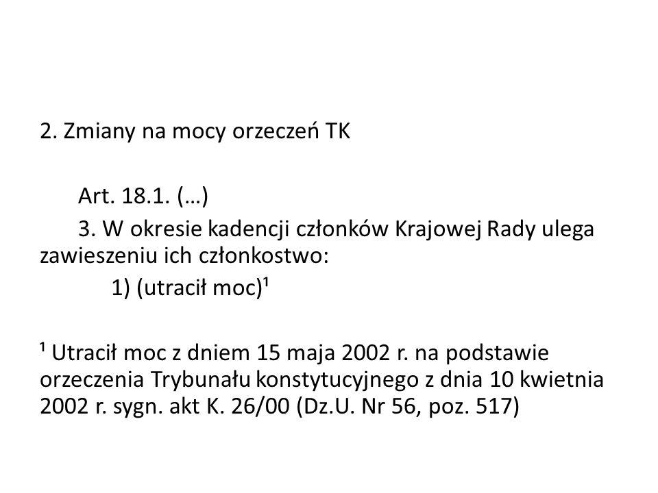 2. Zmiany na mocy orzeczeń TK Art. 18.1. (…) 3.