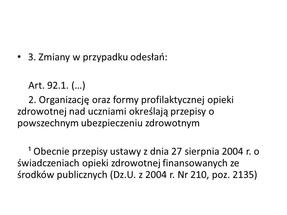 3. Zmiany w przypadku odesłań: Art. 92.1. (…) 2.